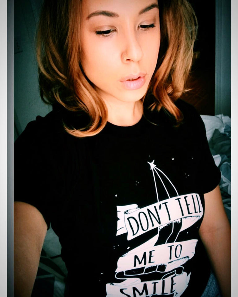 Don't Tell Me to Smile Unisex Shirt