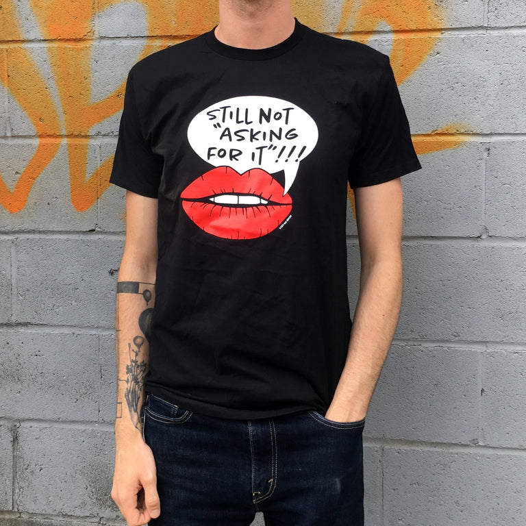 Still Not Asking For It!!! Unisex Shirt - Lady No Brow - Feminist Fashion