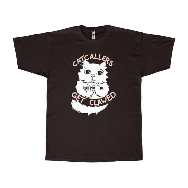 catcallers get clawed t-shirt - lady no brow