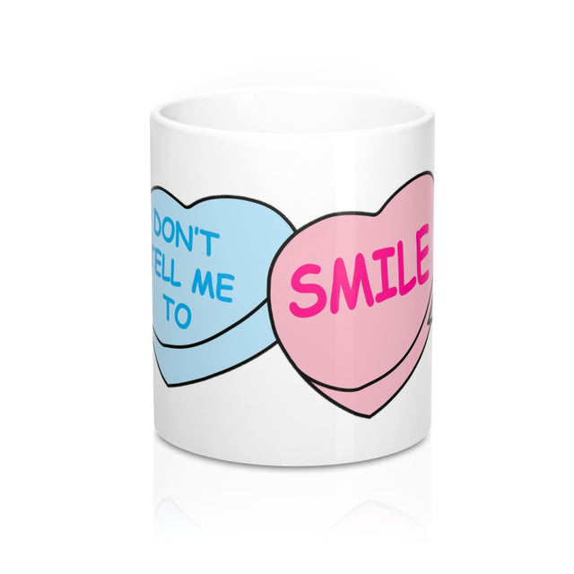 Don't Tell Me To Smile - 11 oz Mug