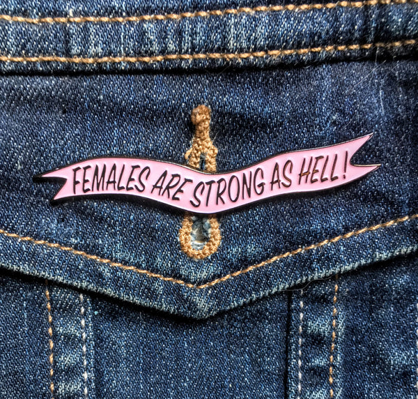 Females Are Strong As Hell Pin - Lady No Brow