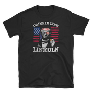 Drinkin like Linkoln,  - Sarx Clothing