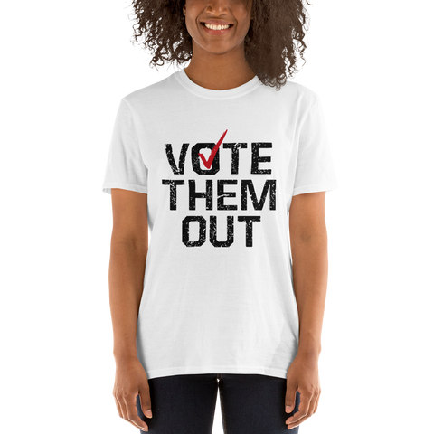 Vote them out,  - Sarx Clothing