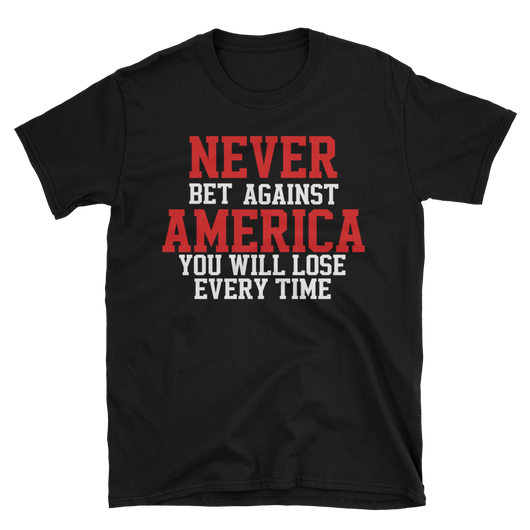 Never bet against America T-Shirt,  - Sarx Clothing