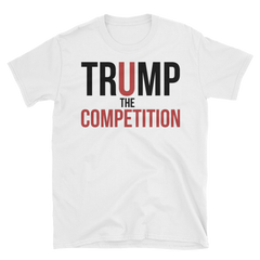Trump the Competition,  - Sarx Clothing
