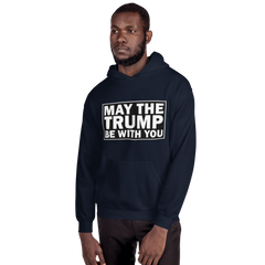 May the Trump be with you,  - Sarx Clothing
