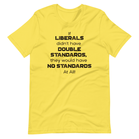 Liberals have no standrads