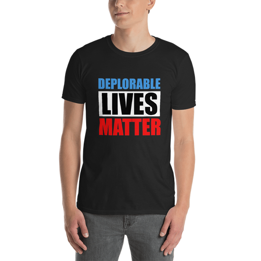 Deplorable lives matter,  - Sarx Clothing