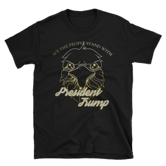 We the People stand with TRUMP,  - Sarx Clothing