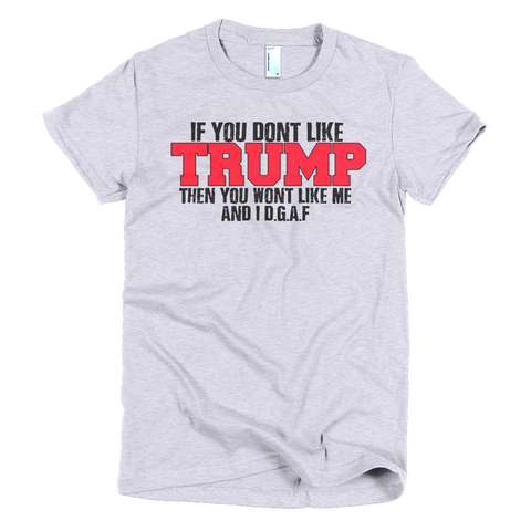 If you dont (Trump)Short sleeve women's t-shirt,  - Sarx Clothing