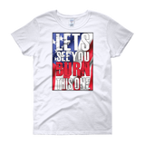 Lets See  you Burn Women's short sleeve t-shirt,  - Sarx Clothing