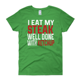 I eat my steak Women's short sleeve t-shirt,  - Sarx Clothing