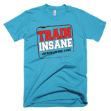 Train Insane Short sleeve men's t-shirt,  - Sarx Clothing
