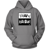 Train Harder Hoodie, T-shirt - Sarx Clothing