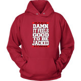 Feels so good Hoodie, T-shirt - Sarx Clothing