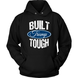 Built TRUMP Tough Hoodie, T-shirt - Sarx Clothing