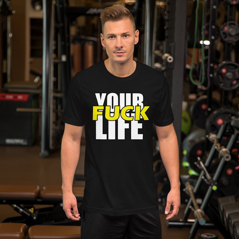 Fuck your Life