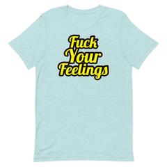Fuck your Feelings