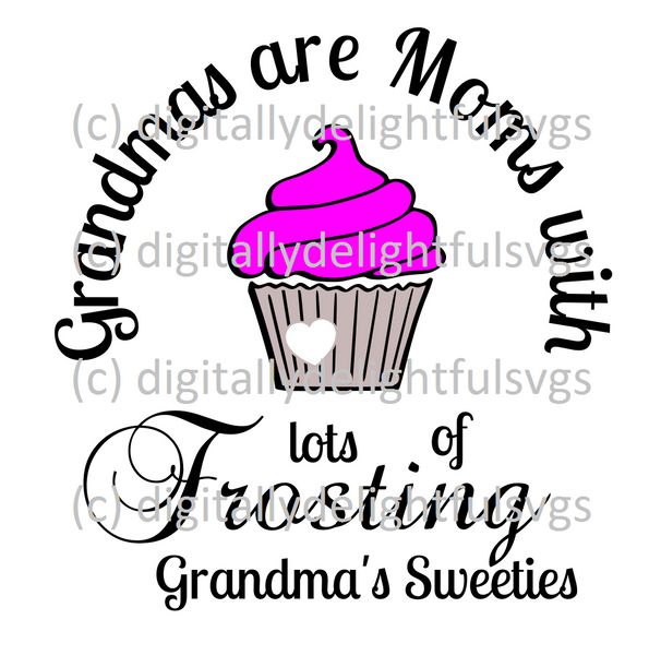 Grandmas are moms with lots of frosting svg