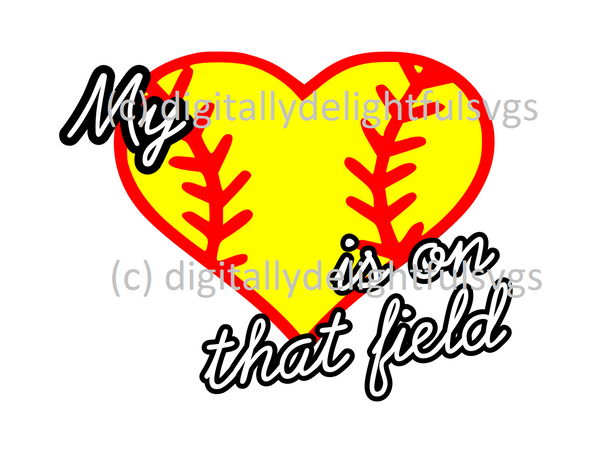 My Heart is on that field - softball svg