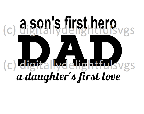 A son's first hero a daughters first love svg