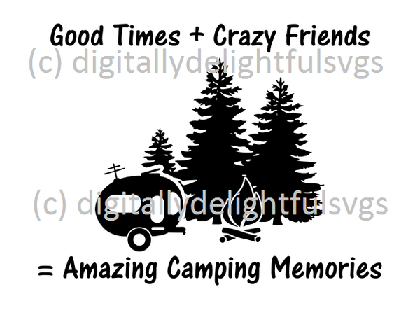 Good times crazy friends amazing camping memories svg