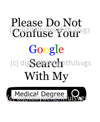 please do not confuse your google search with my medical degree svg