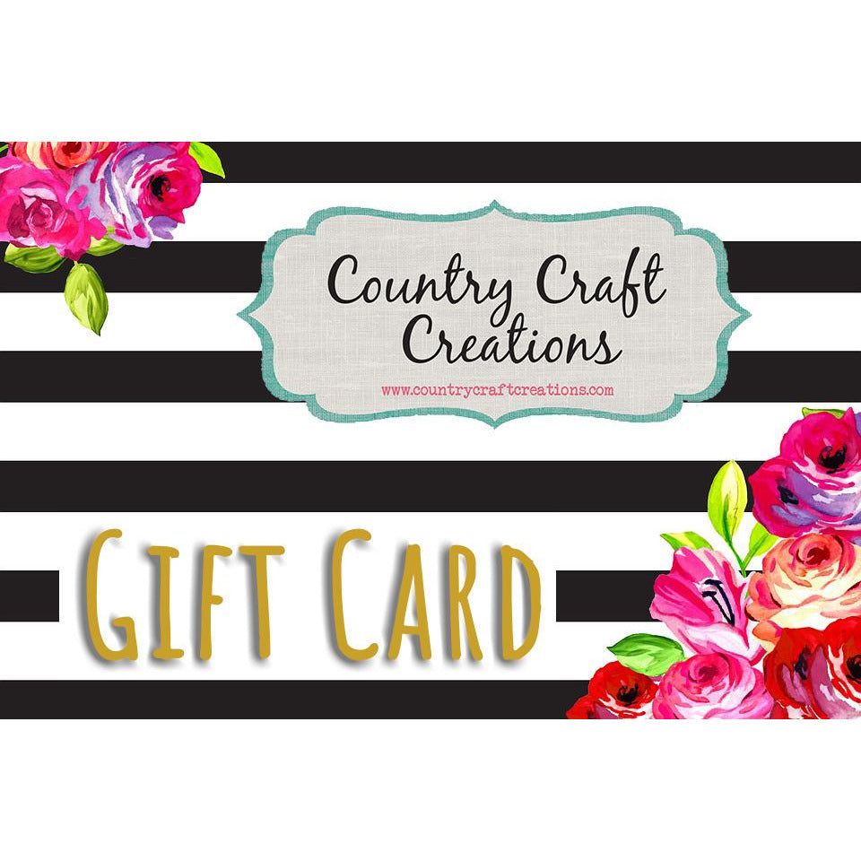 Country Craft Creations Gift Cards Are Always The Perfect Fit