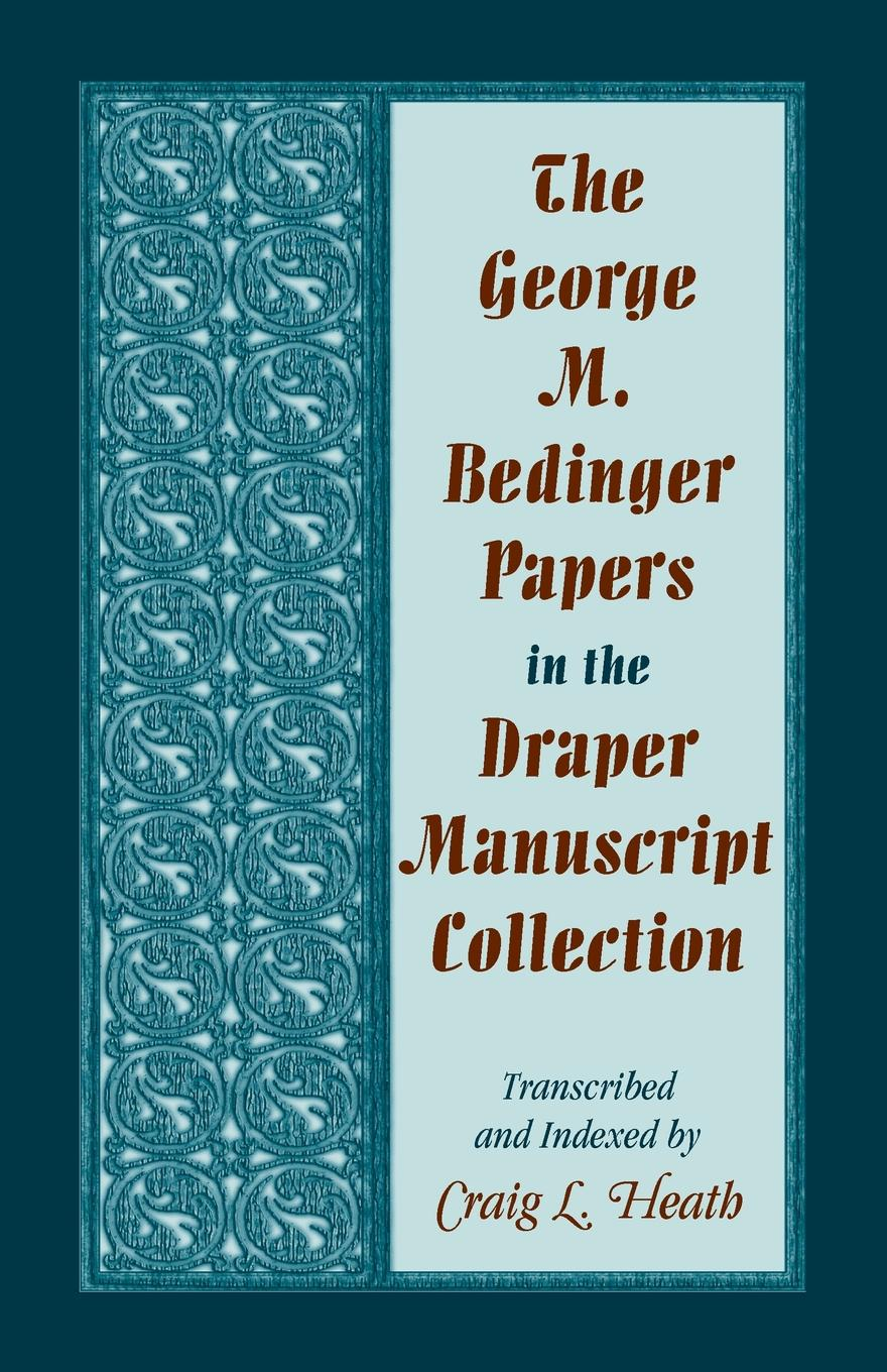 The George M. Bedinger Papers in the Draper Manuscript Collection