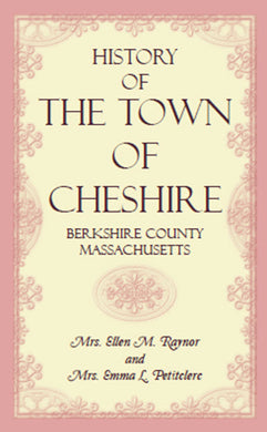 History of the Town of Cheshire, Berkshire County, Massachusetts