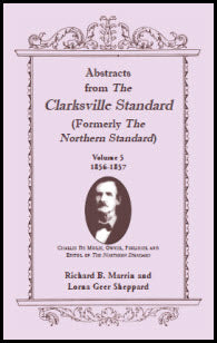 Abstracts from the Clarksville Standard (Formerly the Northern Standard): Volume 5: 1855-1856