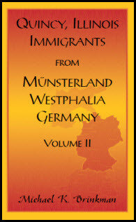 Quincy, Illinois, Immigrants from Munsterland, Westphalia, Germany: Volume II