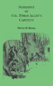 Narrative of Col. Ethan Allen's Captivity: Written by himself