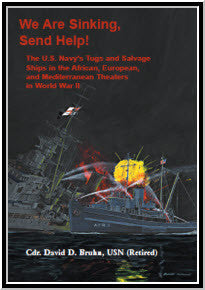 We are Sinking, Send Help!: The U.S. Navy's Tugs and Salvage Ships in the African, European, and Mediterranean Theaters in World War II