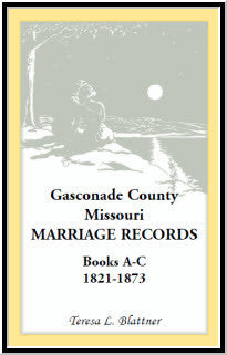 Gasconade County, Missouri, Marriage Records, Books A-C 1821-1873