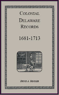 Colonial Delaware Records: 1681-1713