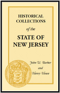 Historical Collections of the State of New Jersey: Containing Geographical Descriptions of Every Township in the State