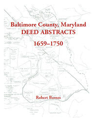 Baltimore County, Maryland Deed Abstracts 1659-1750