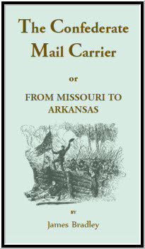 The Confederate Mail Carrier, or From Missouri to Arkansas through Mississippi, Alabama, Georgia, and Tennessee