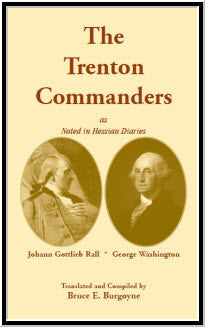 The Trenton Commanders: Johann Gottlieb Rall and George Washington, as noted in Hessian Diaries