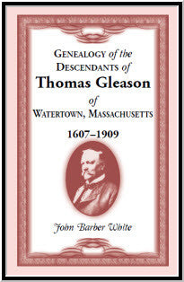 Genealogy of the Descendants of Thomas Gleason of Watertown, Mass., 1607-1909