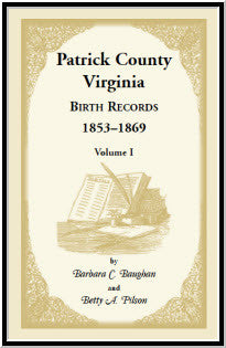Patrick County, Virginia Birth Records, 1853-1869, Volume I