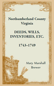 Northumberland County, Virginia Deeds, Wills, Inventories, etc., 1743 - 1749