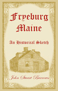Fryeburg, Maine: An Historical Sketch