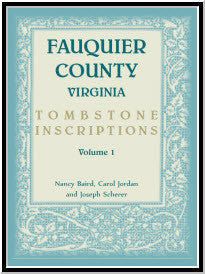 Fauquier County [Virginia] Tombstone Inscriptions, Volumes 1 and 2