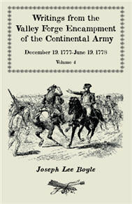 "Writings from the Valley Forge Encampment of the Continental Army: December 19, 1777-June 19, 1778. Volume 4, ""The Hardships of the Camp"""