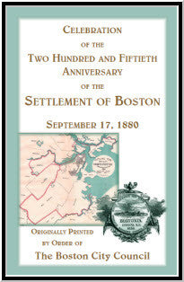 Celebration of the Two Hundred and Fiftieth Anniversary of the Settlement of Boston