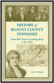 History of Blount County, Tennessee, From War Trail to Landing Strip, 1795-1955