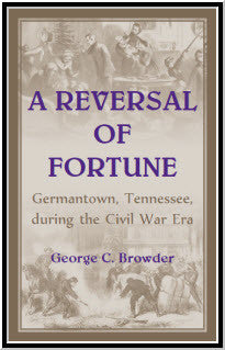 A Reversal of Fortune: Germantown, Tennessee, during the Civil War Era