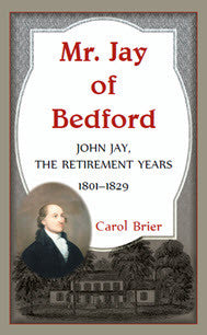 Mr. Jay of Bedford: John Jay the Retirement Years 1801-1829